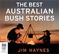 The Best Australian Bush Stories selected by Jim Haynes